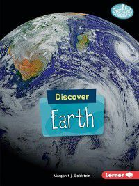 Searchlight Books ™ — Discover Planets: Discover Earth, Margaret J. Goldstein
