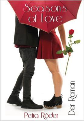 Seasons of Love - Der Roman, Petra Röder
