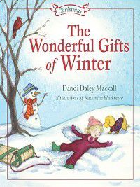 Seasons: Wonderful Gifts of Winter, Dandi Mackall