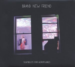 Seatbelts For Aeroplanes (Vinyl), Brand New Friend
