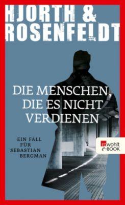 Sebastian Bergman Band 5: Die Menschen, die es nicht verdienen, Michael Hjorth, Hans Rosenfeldt