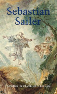 Sebastian Sailers Schriften im schwäbischen Dialekte, Sebastian Sailer