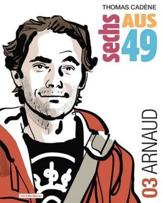 Sechs aus 49 - Arnaud - Thomas Cadène |