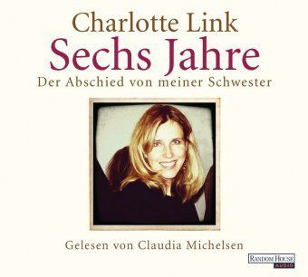 Sechs Jahre, 6 Audio-CDs - Charlotte Link |