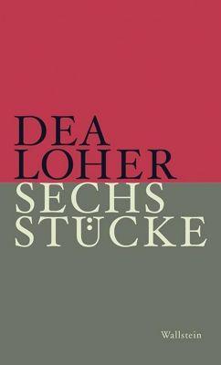 Sechs Stücke - Dea Loher |