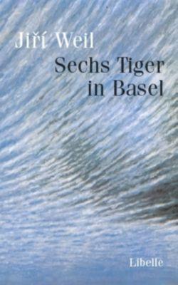 Sechs Tiger in Basel, Jiri Weil