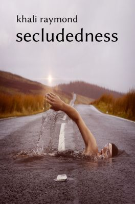 Secludedness, Khali Raymond