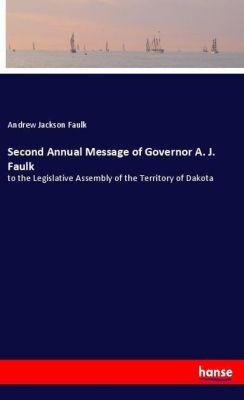 Second Annual Message of Governor A. J. Faulk, Andrew Jackson Faulk