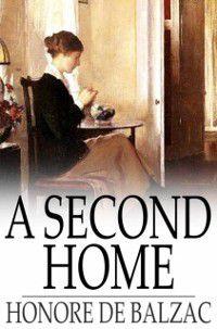 Second Home, Honore de Balzac