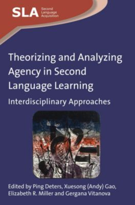 Second Language Acquisition: Theorizing and Analyzing Agency in Second Language Learning