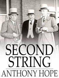 Second String, Anthony Hope