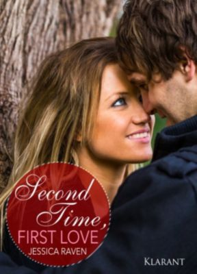 Second Time, First Love. Erotischer Liebesroman, Jessica Raven