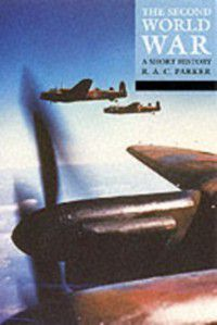 Second World War: A Short History, R. A. C. Parker