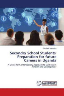 Secondry School Students' Preparation for future Careers in Uganda, Elizabeth Nakayiza