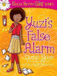Secret Keeper Girl Fiction: Yuzi's False Alarm, Dannah Gresh, Chizuruoke Anderson