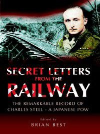 Secret Letters from the Railway, Charles Steel