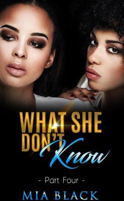 Secret Love Series: What She Don't Know 4 (Secret Love Series, #4), Mia Black