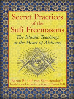 Secret Practices of the Sufi Freemasons, Baron Rudolf von Sebottendorff