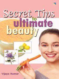 Secret Tips to Ultimate Beauty, Vijaya Kumar