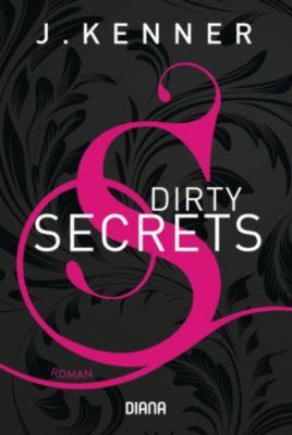 Secrets: Dirty Secrets (Secrets 1), J. Kenner