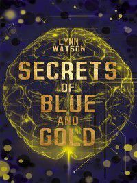 Secrets of Blue and Gold, Lynn Watson