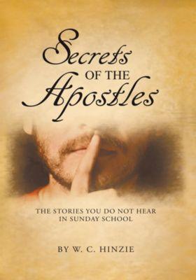 Secrets of the Apostles, W.C. Hinzie