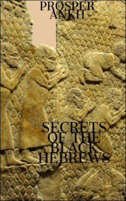 Secrets of the Black Hebrews, Prosper Ankh