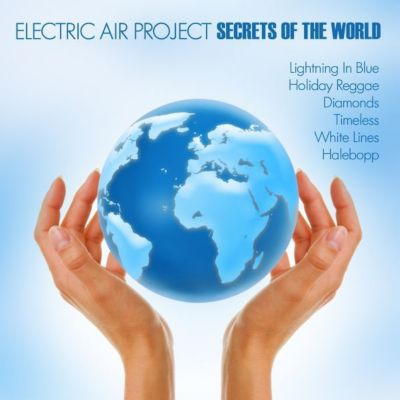 Secrets Of The World, Electric Air Project