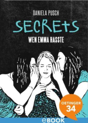 Secrets: Secrets. Wen Emma hasste, Daniela Pusch