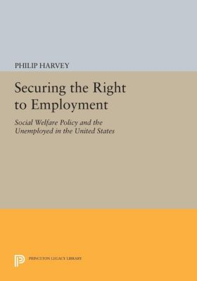 Securing the Right to Employment, Philip Harvey