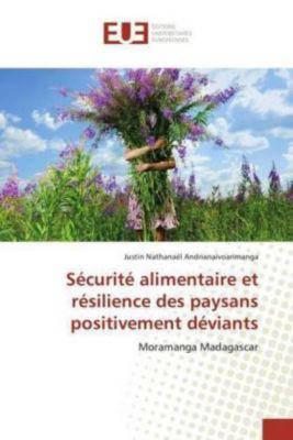 Sécurité alimentaire et résilience des paysans positivement déviants, Justin Nathanaël Andrianaivoarimanga
