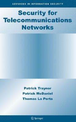 Security for Telecommunications Networks, Patrick Traynor, Patrick McDaniel, Thomas F. La Porta