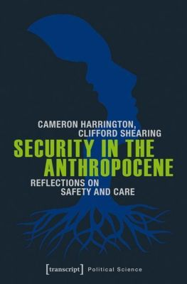 Security in the Anthropocene, Cameron Harrington, Clifford Shearing