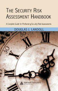 Security Risk Assessment Handbook, Douglas J. Landoll, Douglas Landoll