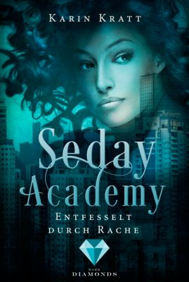 Seday Academy: Entfesselt durch Rache (Seday Academy 5), Karin Kratt