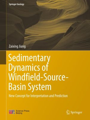 Sedimentary Dynamics of Windfield-Source-Basin System, Zaixing Jiang
