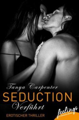 Seduction: Verführt, Tanya Carpenter