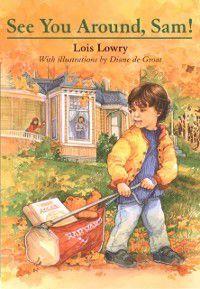 See You Around, Sam!, Lois Lowry