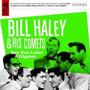 See You Later,Alligator, Bill & The Comets Haley