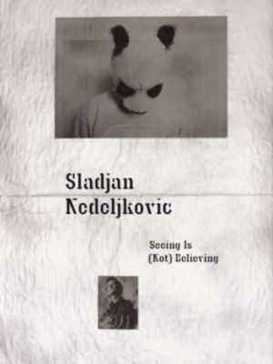 Seeing Is (Not) Believing, Sladjan Nedeljkovic