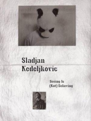 Seeing Is (Not) Believing, Sladjan Nedeljkovic