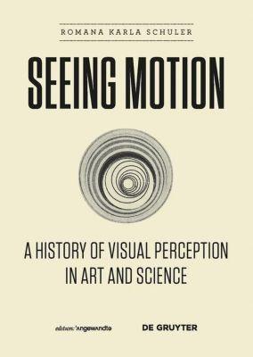 Seeing Motion, Romana K. Schuler