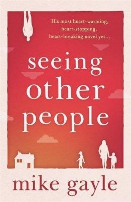 Seeing Other People, Mike Gayle