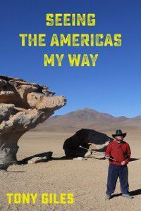 Seeing The Americas My Way, Tony Giles