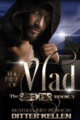 Seeker: The Rise of Vlad (Seeker, #3), Ditter Kellen