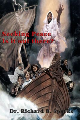 Seeking Peace Is It Out There?, Richard Sparks