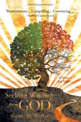 Seeking Wisdom from God, Thomas H. Walker