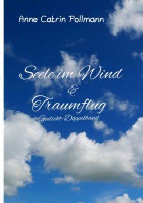 Seele im Wind ein Gedichtband, Annemarie (Anne Catrin) Pollmann