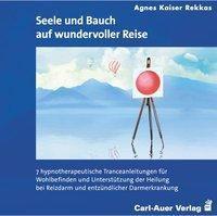 Seele und Bauch auf wundervoller Reise, 1 Audio-CD, Agnes Kaiser Rekkas