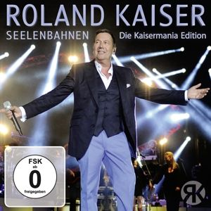 Seelenbahnen - Die Kaisermania Edition, Roland Kaiser